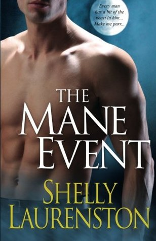 The Mane Event (2007) by Shelly Laurenston