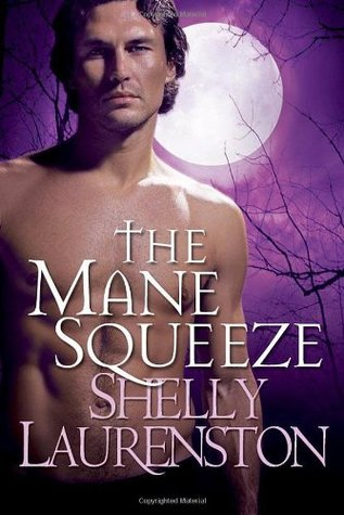 The Mane Squeeze (2009) by Shelly Laurenston