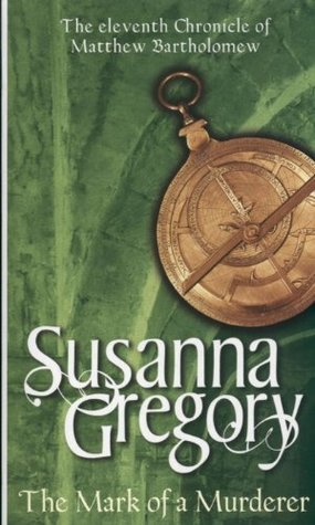 The Mark of a Murderer (2006) by Susanna Gregory
