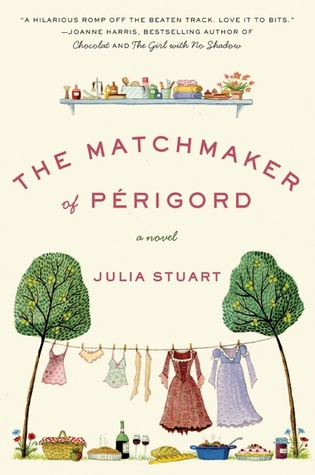 The Matchmaker of Périgord (2007) by Julia Stuart