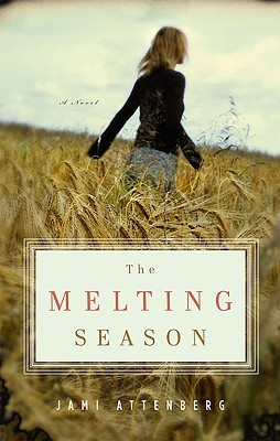 The Melting Season (2010) by Jami Attenberg
