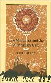 The Merchant and the Alchemist's Gate (2007) by Ted Chiang