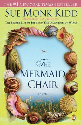 The Mermaid Chair (2006) by Sue Monk Kidd