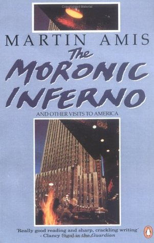 The Moronic Inferno and Other Visits to America (1991) by Martin Amis