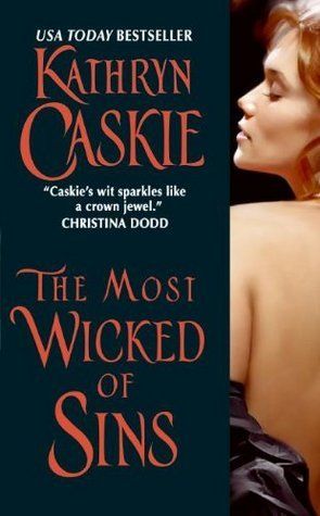 The Most Wicked of Sins (2009) by Kathryn Caskie
