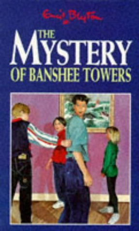 The Mystery of Banshee Towers (1996) by Enid Blyton