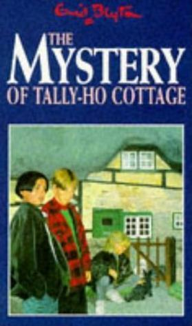 The Mystery of Tally-Ho Cottage (1996) by Enid Blyton