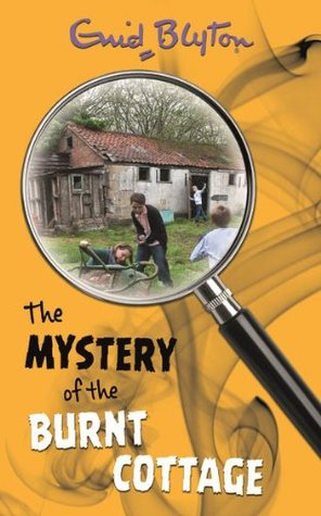 The Mystery of the Burnt Cottage (2015) by Enid Blyton