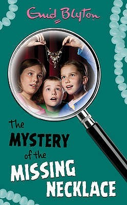 The Mystery of the Missing Necklace (2015) by Enid Blyton