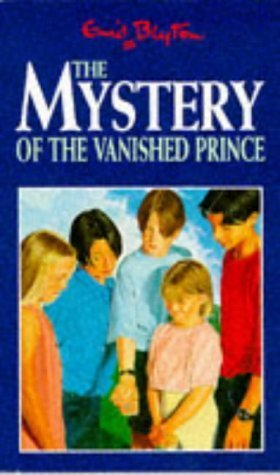 The Mystery of the Vanished Prince (1996) by Enid Blyton
