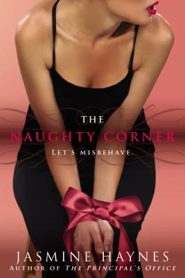 The Naughty Corner (2013) by Jasmine Haynes