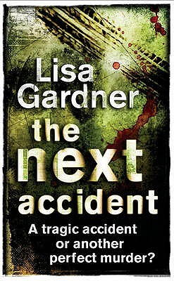 The Next Accident (2015) by Lisa Gardner