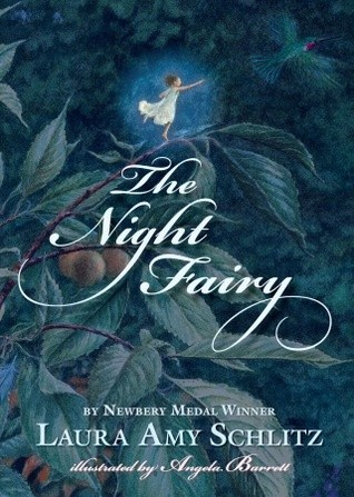 The Night Fairy (2010) by Laura Amy Schlitz