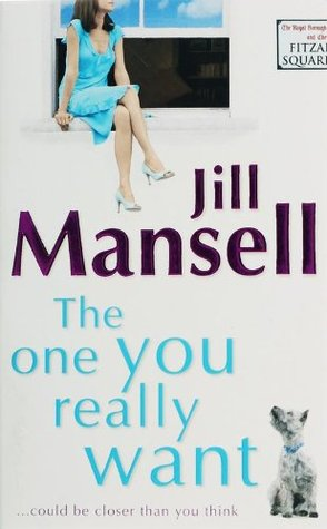The One You Really Want (2005) by Jill Mansell