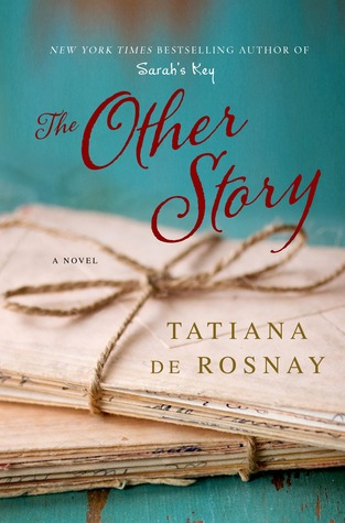 The Other Story (2013) by Tatiana de Rosnay