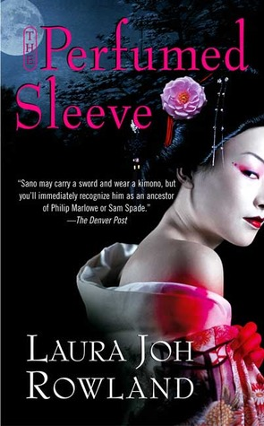 The Perfumed Sleeve (2005) by Laura Joh Rowland