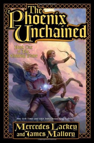 The Phoenix Unchained (2007) by Mercedes Lackey