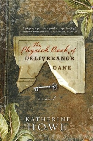 The Physick Book of Deliverance Dane (2009) by Katherine Howe
