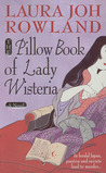 The Pillow Book of Lady Wisteria (2003) by Laura Joh Rowland