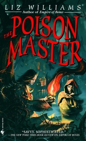 The Poison Master (2003) by Liz Williams