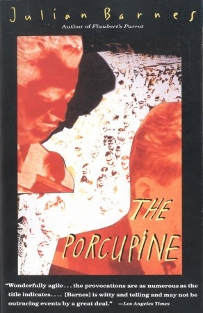 The Porcupine (1993) by Julian Barnes