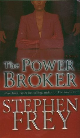 The Power Broker (2006) by Stephen W. Frey