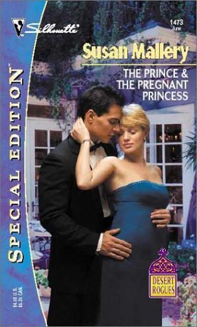 The Prince & The Pregnant Princess  (Desert Rogues, #6) (2002) by Susan Mallery