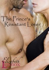 The Prince's Resistant Lover (2013) by Elizabeth Lennox