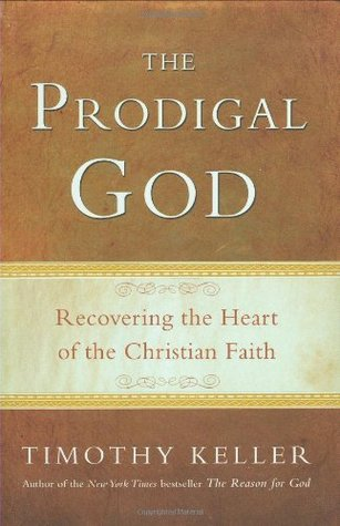 The Prodigal God: Recovering the Heart of the Christian Faith (2008)