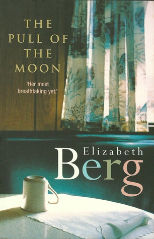 The Pull of The Moon (2004) by Elizabeth Berg