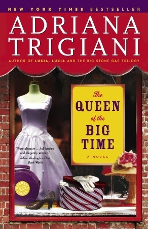 The Queen of the Big Time (2005) by Adriana Trigiani