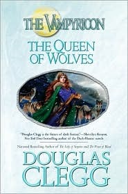 The Queen of Wolves (2007) by Douglas Clegg