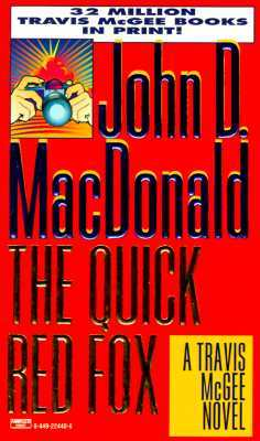 The Quick Red Fox (1995) by John D. MacDonald