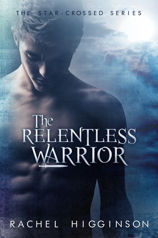 The Relentless Warrior (2014) by Rachel Higginson