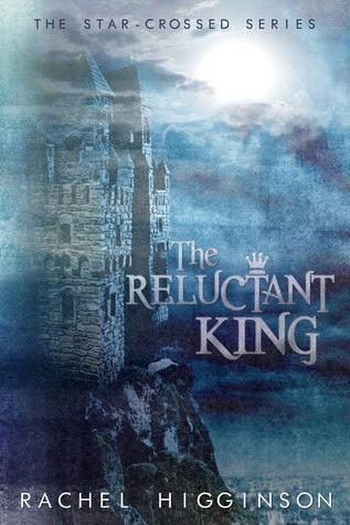 The Reluctant King (2012) by Rachel Higginson