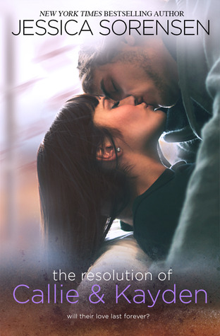 The Resolution of Callie and Kayden (2000) by Jessica Sorensen