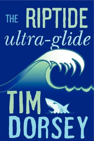 The Riptide Ultra-Glide (2013) by Tim Dorsey