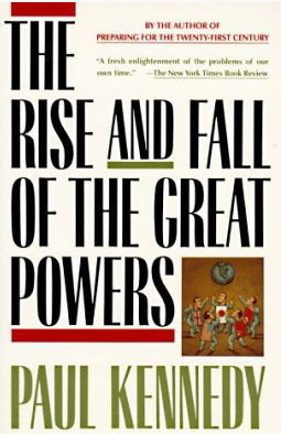 The Rise & Fall of the Great Powers: Economic Change & Military Conflict from 1500 to 2000 (1989)