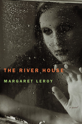 The River House: A Novel (2005) by Margaret Leroy