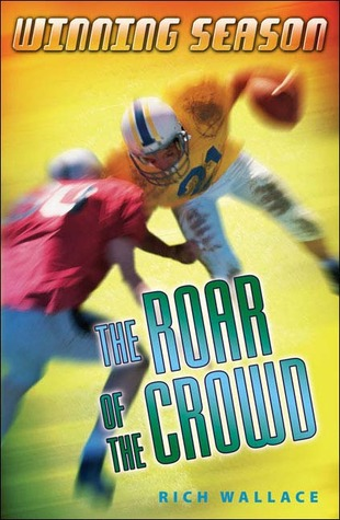 The Roar of the Crowd (2005) by Rich Wallace