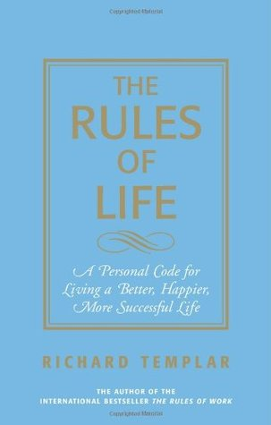 The Rules of Life: A Personal Code for Living a Better, Happier, More Successful Life (2006)