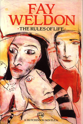 The Rules Of Life (1987) by Fay Weldon