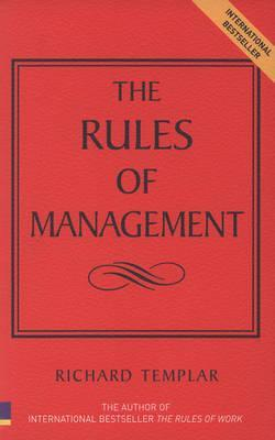 The Rules of Management: A Definitive Code for Managerial Success (2005)