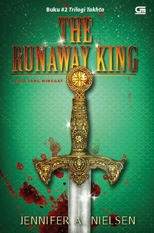 The Runaway King - Raja yang Minggat (2014) by Jennifer A. Nielsen