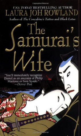 The Samurai's Wife (2001) by Laura Joh Rowland