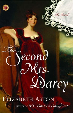 The Second Mrs. Darcy (2007) by Elizabeth Aston