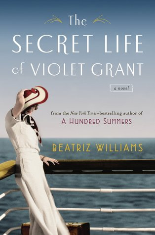 The Secret Life of Violet Grant (2014) by Beatriz Williams