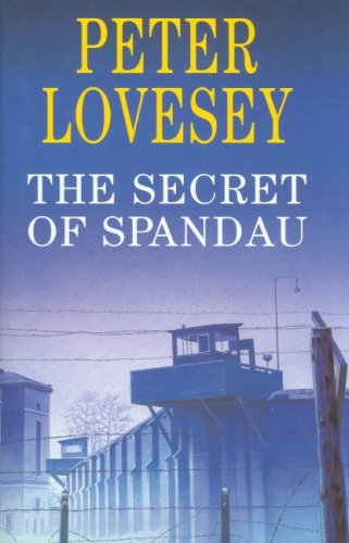 The Secret of Spandau (2001) by Peter Lovesey