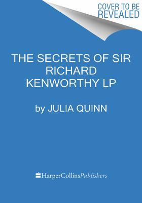The Secrets of Sir Richard Kenworthy LP (2000) by Julia Quinn