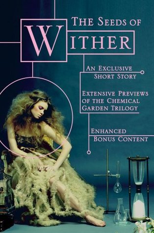 The Seeds of Wither (2011) by Lauren DeStefano
